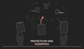 PROYECTO DE VIDA ACADEMICO