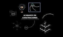 ACABADOS EN CONSTRUCCION