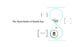 The Mock Battle of Manila Bay