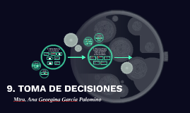 9. TOMA DE DECISIONES