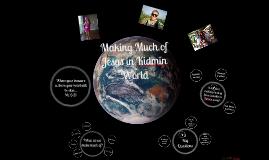 Making Much of Jesus in the Kidmin World