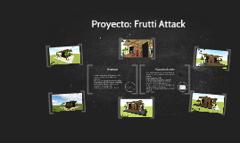 Proyecto: Frutti Attack
