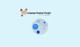 Language Shaping Thought