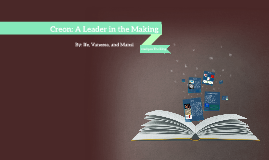 Creon: A Leader in the Making