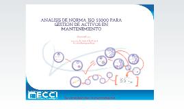Copy of Copy of Copy of Copy of ANÁLISIS DE NORMA ISO 55000 PARA GESTIÓN DE ACTIVOS EN MANTENIMIENTO