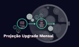 Copy of Projeção Upgrade Mensal