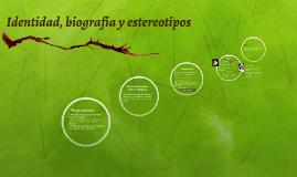 Identidad, biografía y estereotipos