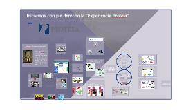 """Copy of Iniciamos con pie derecho la """"Experiencia Protela"""""""