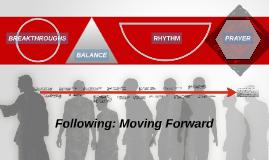 Following: Moving Forward