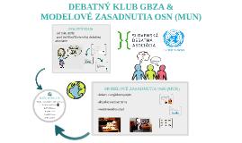 DEBATNÝ KLUB GBZA & MODELOVÉ ZASADNUTIA OSN
