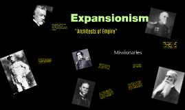 """Unit 3: Expansionism """"Architects of Empire"""""""