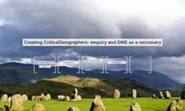 Creating CriticalGeographers: enquiry and DME as a neccesary