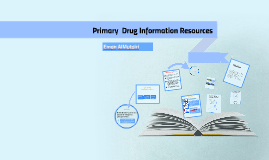 Primary Drug Information Resources