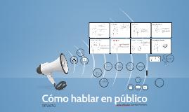 Copy of Cómo hablar en público