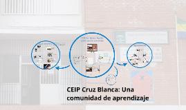 Copy of CEIP Cruz Blanca: Una comunidad de aprendizaje