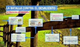 LA BATALLA CONTRA EL DESALIENTO/ ultima parte