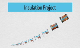 Insulation Project