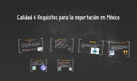 Calidad & Requisitos para la exportacion en méxico