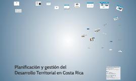 Planificación y gestión del Desarrollo Territorial en Costa Rica