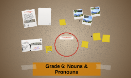 Grade 6: Nouns & Pronouns