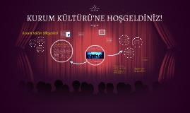 Copy of KURUM KÜLTÜRÜ VE