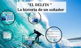 """Copy of            """"EL DELFIN """""""