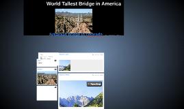 Worlds tallest bridge in america