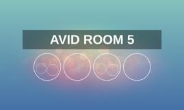 AVID ROOM 5