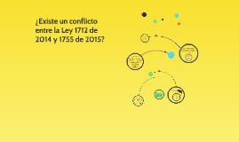 Copy of Existe un conflicto entre la Ley 1712 de 2014 y 1755 de 2015