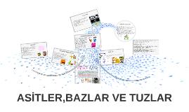 ASİTLER,BAZLAR VE TUZLAR