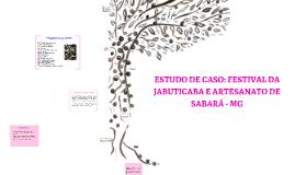 Copy of ESTUDO DE CASO: FESTIVAL DE JABUTICABA E ARTESANATO DE SABAR