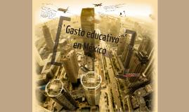 Copy of GASTO EDUCATIVO EN MÉXICO