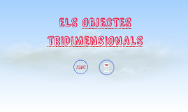 ELS OBJECTES TRIDIMENSIONALS