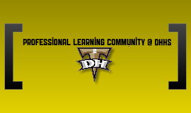 Professional Learning Communities @ DHHS
