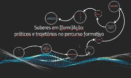 Copy of Saberes em [form]Ação: práticas e trajetórias no percurso formativo