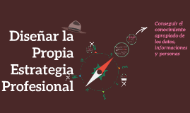 Copy of Diseñar la Propia Estrategia Profesional