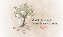 Modelo Pedagógico Centrado en el Alumno