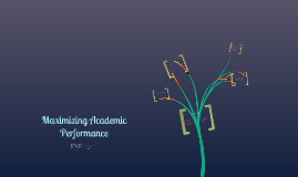 Maximizing Academic Performance
