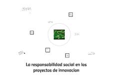 La responsabilidad social en los proyectos de innovacion