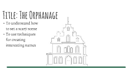Title: The Orphanage