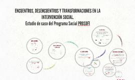 ENCUENTROS, DESENCUENTROS Y TRANSFORMACIONES EN LA INTERVENC