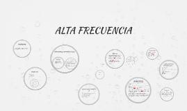 Copy of ALTA FRECUENCIA