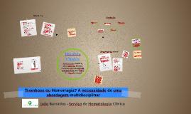 Trombose ou Hemorragia? A necessidade de uma abordagem multidisciplinar