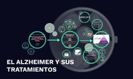 Copy of Copy of EL ALZHEIMER Y SUS TRATAMIENTOS
