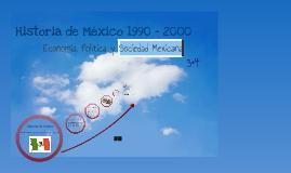Copy of Historia de México 1990 - 2000