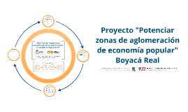 Potenciar zonas de aglomeración de economía popular Boyacá real