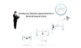 Contribuciones, Derechos y Aprovechamientos en Materia de Contribuciones al Comercio Exterior