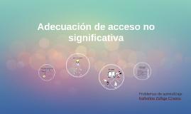 Adecuación de acceso no significativa