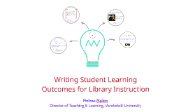 Writing Student Learning Outcomes for Library Instruction