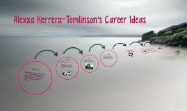 Alexxa Herrera-Tomlinson's Career Ideas